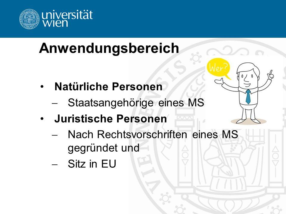 Anwendungsbereich Natürliche Personen  Staatsangehörige eines MS Juristische Personen  Nach Rechtsvorschriften eines MS gegründet und  Sitz in EU 7