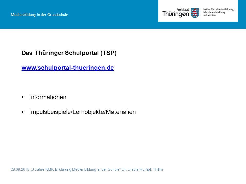 """28.09.2015 """"3 Jahre KMK-Erklärung Medienbildung in der Schule"""" Dr. Ursula Rumpf, Thillm Medienbildung in der Grundschule Das Thüringer Schulportal (TS"""