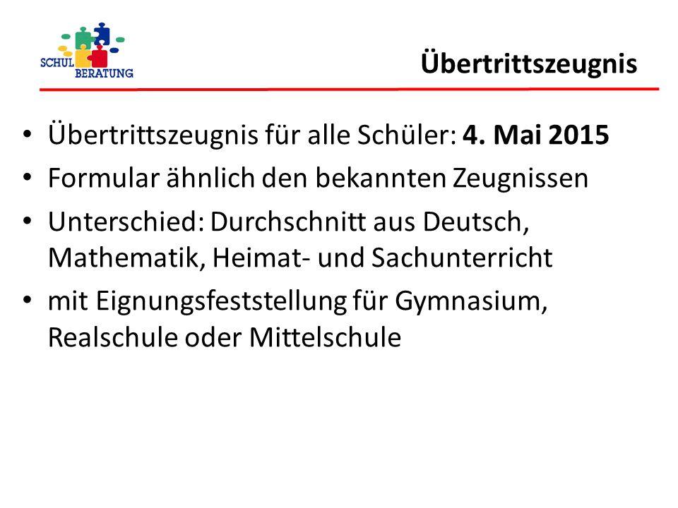 Übertrittszeugnis für alle Schüler: 4. Mai 2015 Formular ähnlich den bekannten Zeugnissen Unterschied: Durchschnitt aus Deutsch, Mathematik, Heimat- u