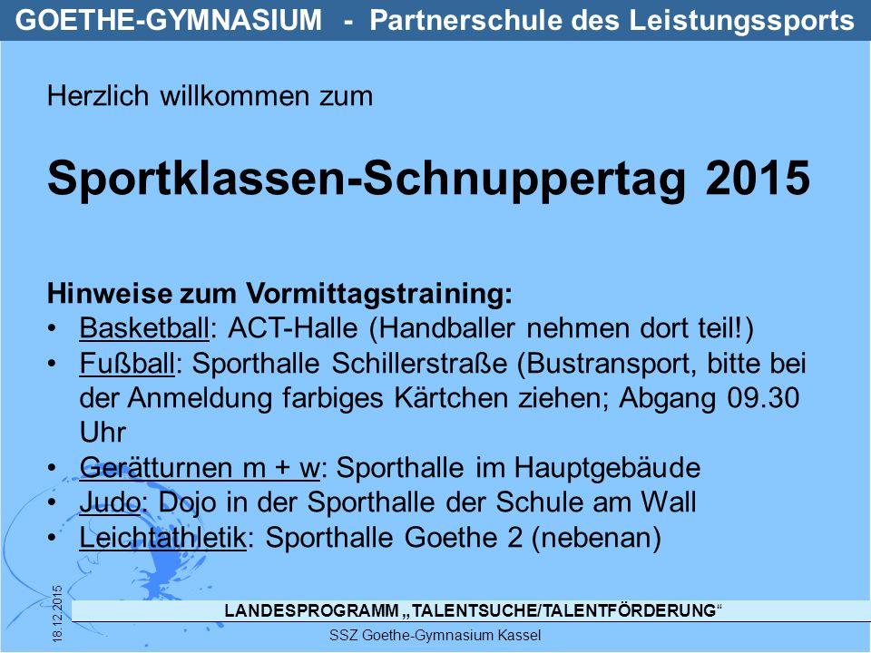 """LANDESPROGRAMM """"TALENTSUCHE/TALENTFÖRDERUNG SSZ Goethe-Gymnasium Kassel 18.12.2015 GOETHE-GYMNASIUM - Partnerschule des Leistungssports Homepage des Schulsportzentrums http://www.goethegymnasium-kassel.de/schulsportzentrum/"""