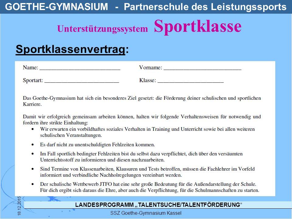 """LANDESPROGRAMM """"TALENTSUCHE/TALENTFÖRDERUNG"""" SSZ Goethe-Gymnasium Kassel 18.12.2015 Sportklassenvertrag: GOETHE-GYMNASIUM - Partnerschule des Leistung"""