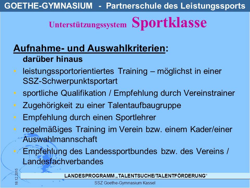 """LANDESPROGRAMM """"TALENTSUCHE/TALENTFÖRDERUNG"""" SSZ Goethe-Gymnasium Kassel 18.12.2015 Aufnahme- und Auswahlkriterien: darüber hinaus leistungssportorien"""