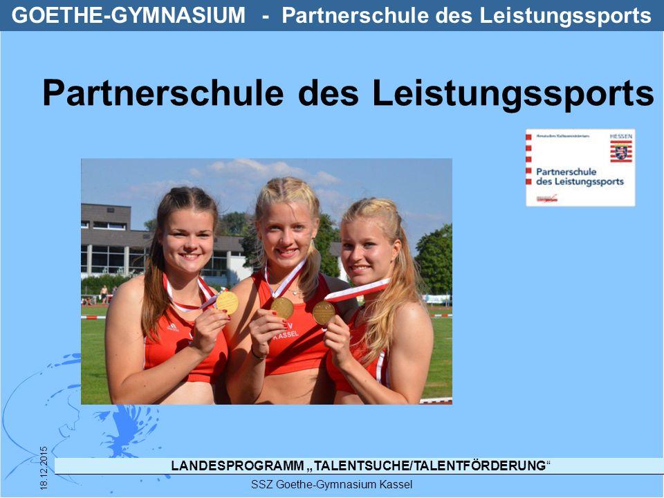 """LANDESPROGRAMM """"TALENTSUCHE/TALENTFÖRDERUNG"""" SSZ Goethe-Gymnasium Kassel 18.12.2015 GOETHE-GYMNASIUM - Partnerschule des Leistungssports Partnerschule"""