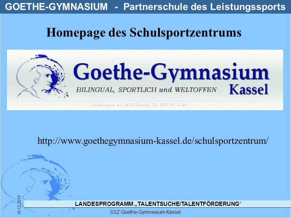 """LANDESPROGRAMM """"TALENTSUCHE/TALENTFÖRDERUNG"""" SSZ Goethe-Gymnasium Kassel 18.12.2015 GOETHE-GYMNASIUM - Partnerschule des Leistungssports Homepage des"""