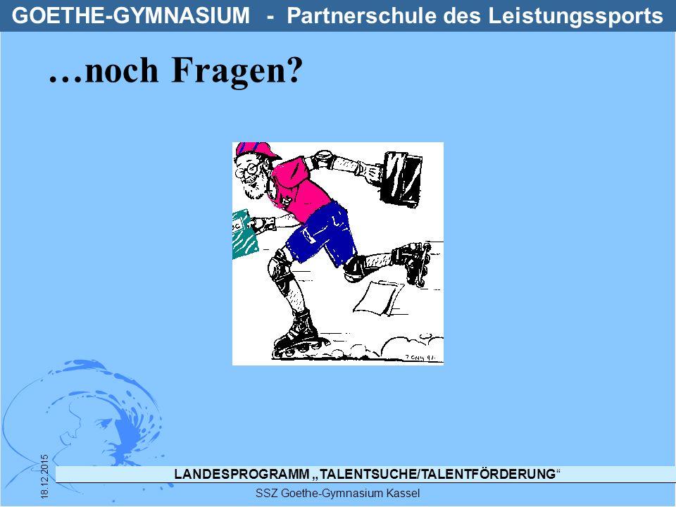 """LANDESPROGRAMM """"TALENTSUCHE/TALENTFÖRDERUNG"""" SSZ Goethe-Gymnasium Kassel 18.12.2015 GOETHE-GYMNASIUM - Partnerschule des Leistungssports …noch Fragen?"""