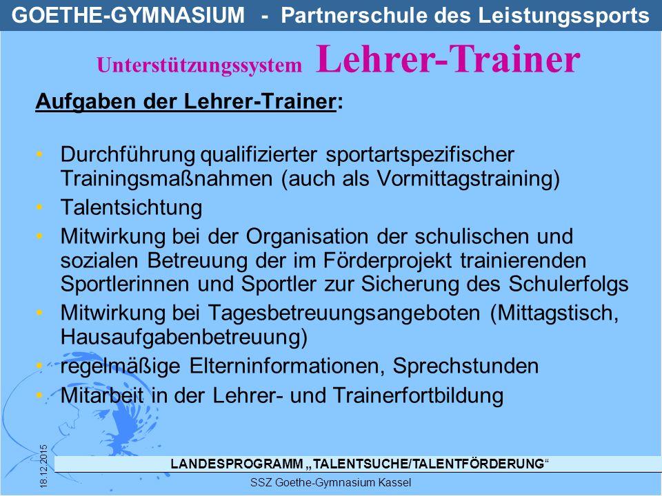 """LANDESPROGRAMM """"TALENTSUCHE/TALENTFÖRDERUNG"""" SSZ Goethe-Gymnasium Kassel 18.12.2015 Aufgaben der Lehrer-Trainer: Durchführung qualifizierter sportarts"""