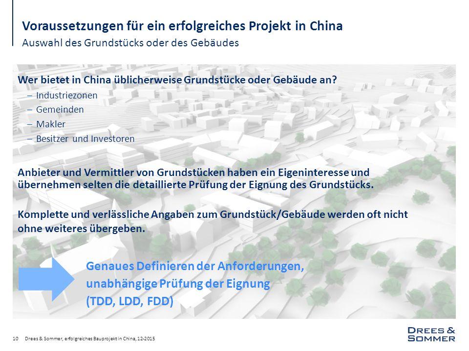 Auswahl des Grundstücks oder des Gebäudes Drees & Sommer, erfolgreiches Bauprojekt in China, 12-201510 Voraussetzungen für ein erfolgreiches Projekt i