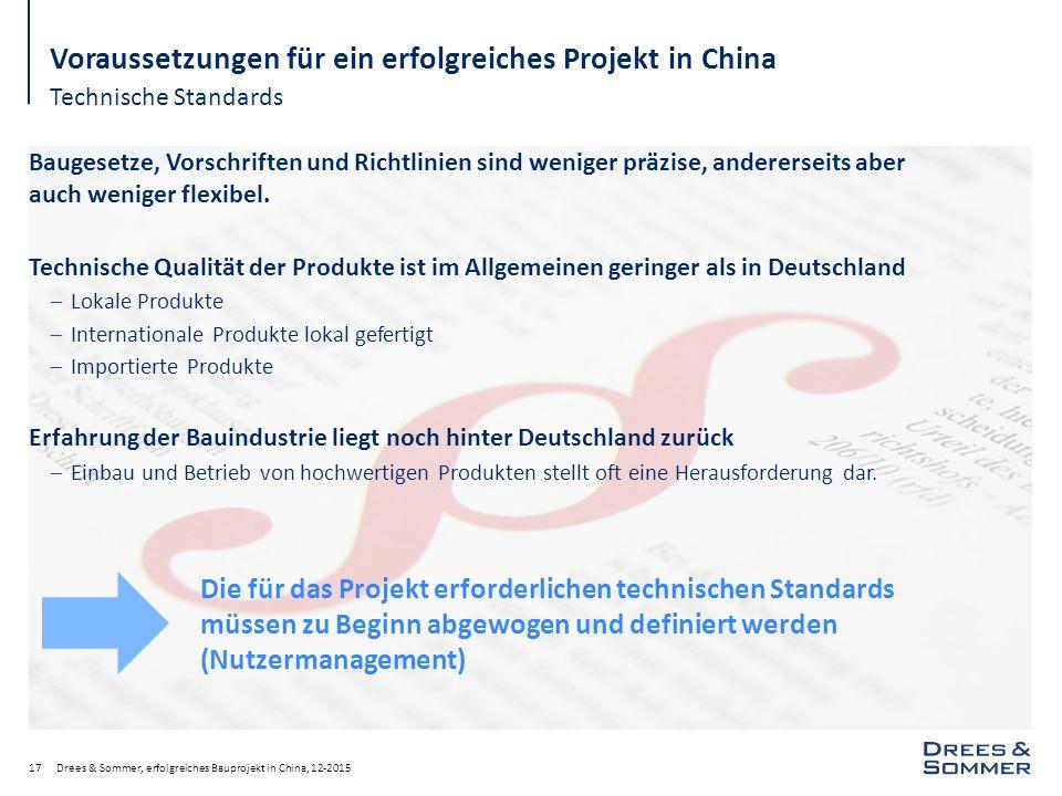 Technische Standards Drees & Sommer, erfolgreiches Bauprojekt in China, 12-201517 Voraussetzungen für ein erfolgreiches Projekt in China Baugesetze, V