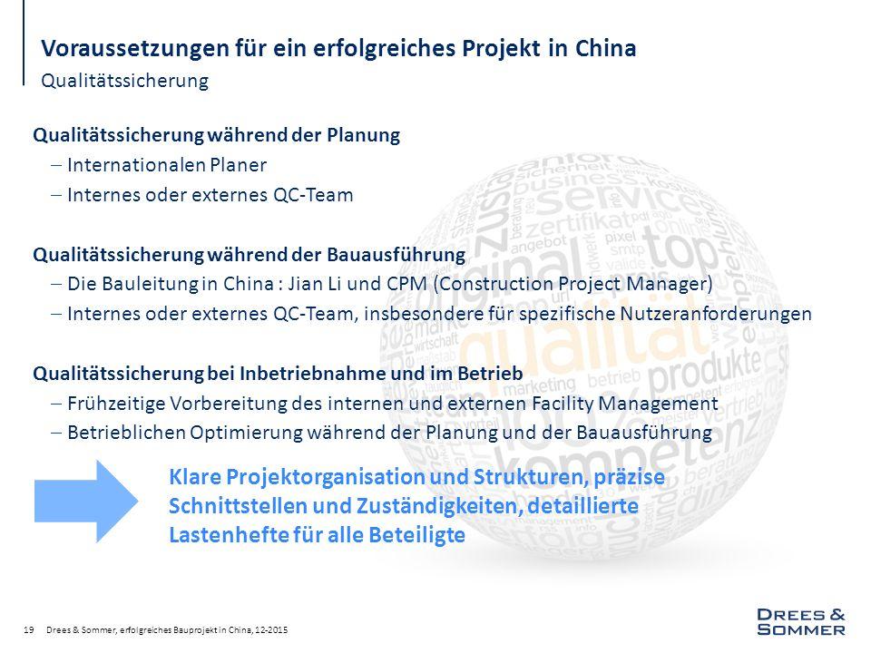 Qualitätssicherung Drees & Sommer, erfolgreiches Bauprojekt in China, 12-201519 Voraussetzungen für ein erfolgreiches Projekt in China Qualitätssicher