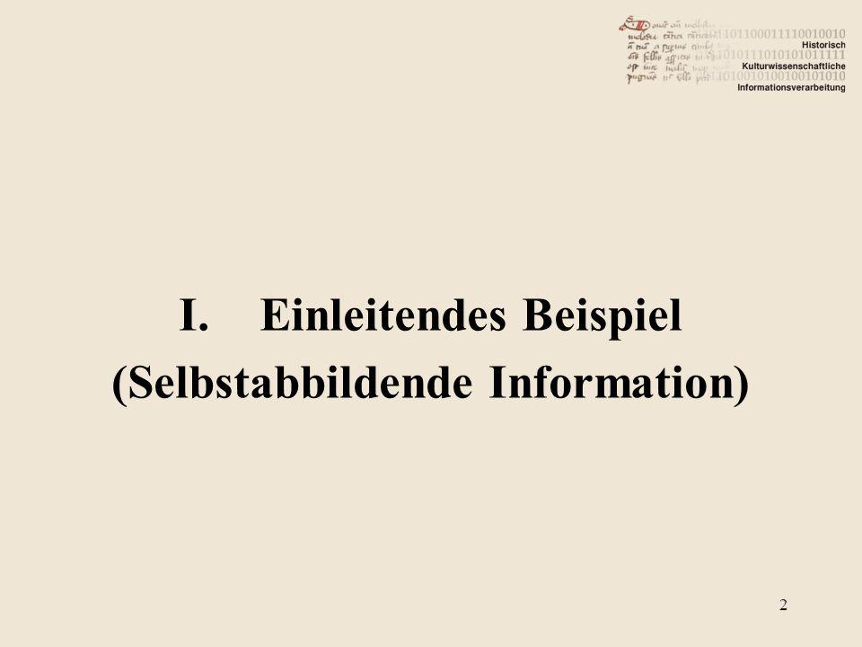 I.Einleitendes Beispiel (Selbstabbildende Information) 2