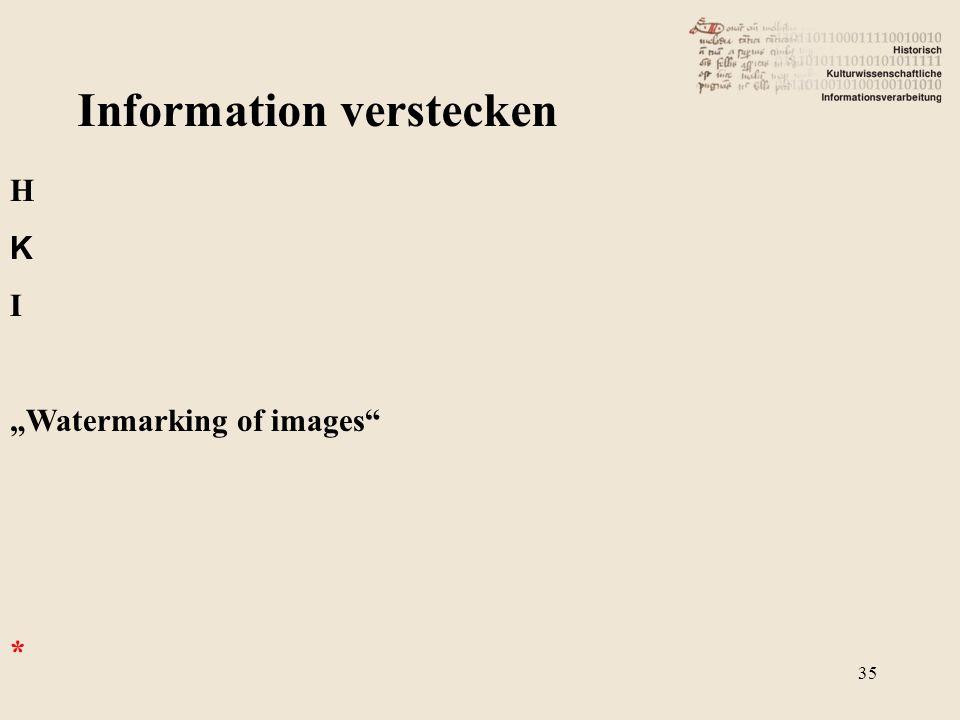 "Information verstecken H K I ""Watermarking of images"" * 35"