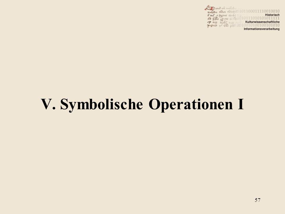 V. Symbolische Operationen I 57