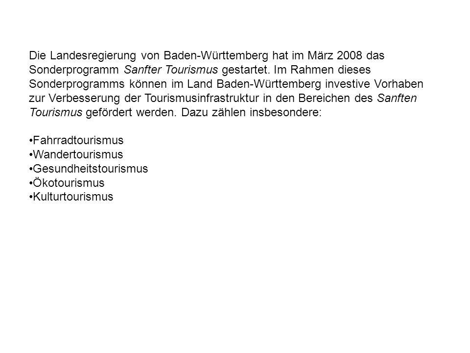 Die Landesregierung von Baden-Württemberg hat im März 2008 das Sonderprogramm Sanfter Tourismus gestartet.