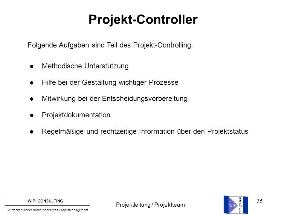 35 Projekt-Controller Folgende Aufgaben sind Teil des Projekt-Controlling: l Methodische Unterstützung l Hilfe bei der Gestaltung wichtiger Prozesse l