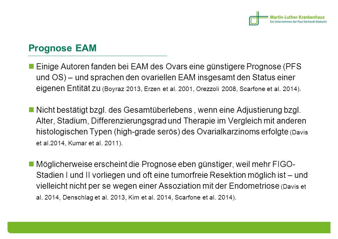 Prognose EAM Einige Autoren fanden bei EAM des Ovars eine günstigere Prognose (PFS und OS) – und sprachen den ovariellen EAM insgesamt den Status eine