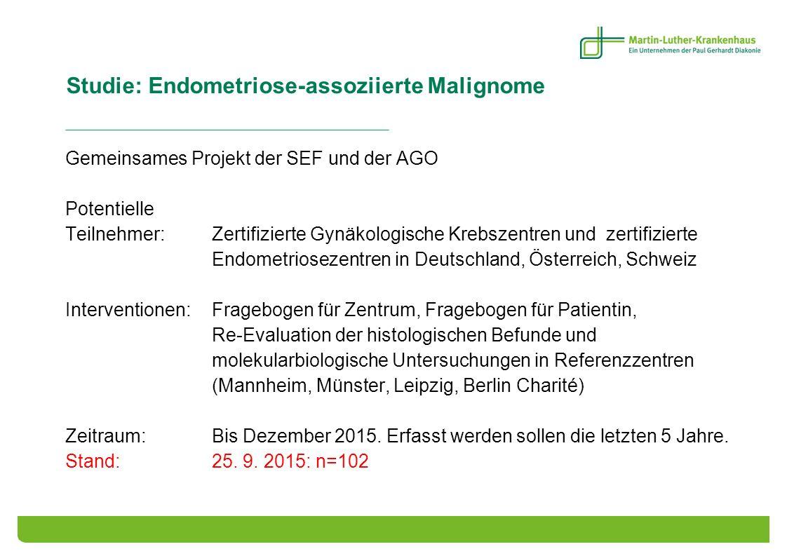 Studie: Endometriose-assoziierte Malignome Gemeinsames Projekt der SEF und der AGO Potentielle Teilnehmer: Zertifizierte Gynäkologische Krebszentren u