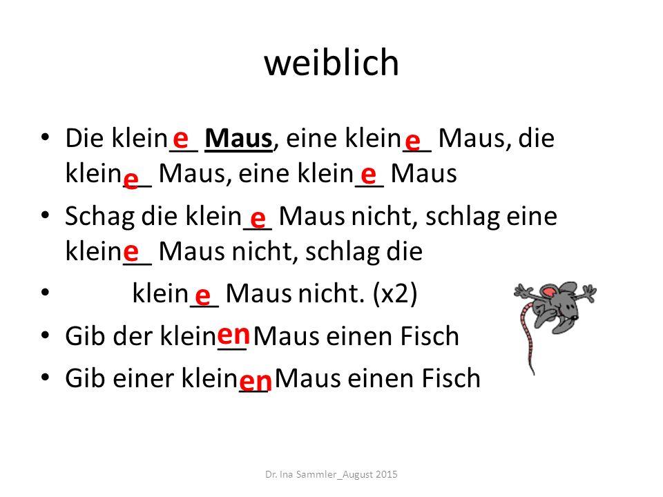 r Ein-word adjective endings alteeinmsderMannunsereuerIhr Dr. Ina Sammler_August 2015