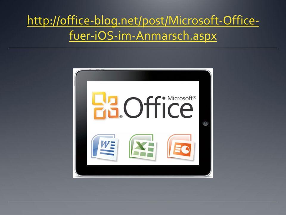 http://office-blog.net/post/Microsoft-Office- fuer-iOS-im-Anmarsch.aspx