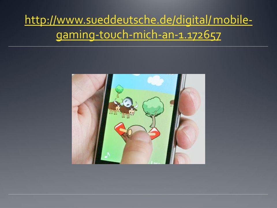 http://www.sueddeutsche.de/digital/ mobile- gaming-touch-mich-an-1.172657