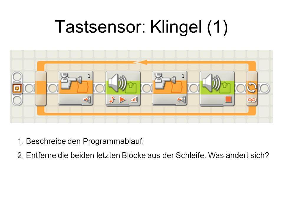 Tastsensor: Klingel (2) 1.Beschreibe den Programmablauf.