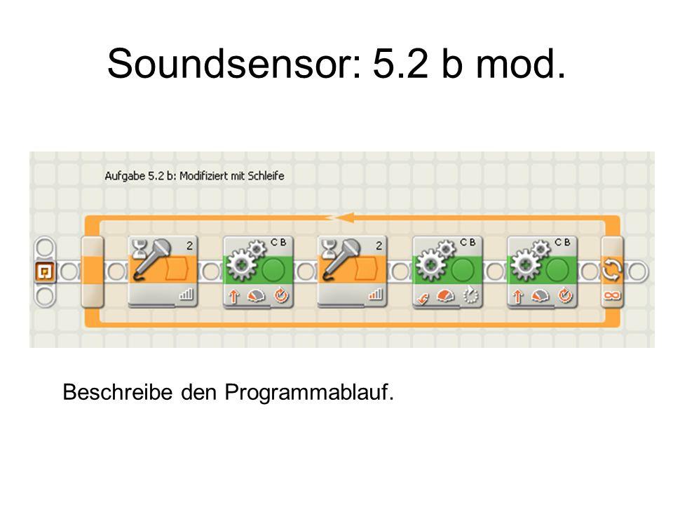 Soundsensor: 5.2 c Beschreibe den Programmablauf.