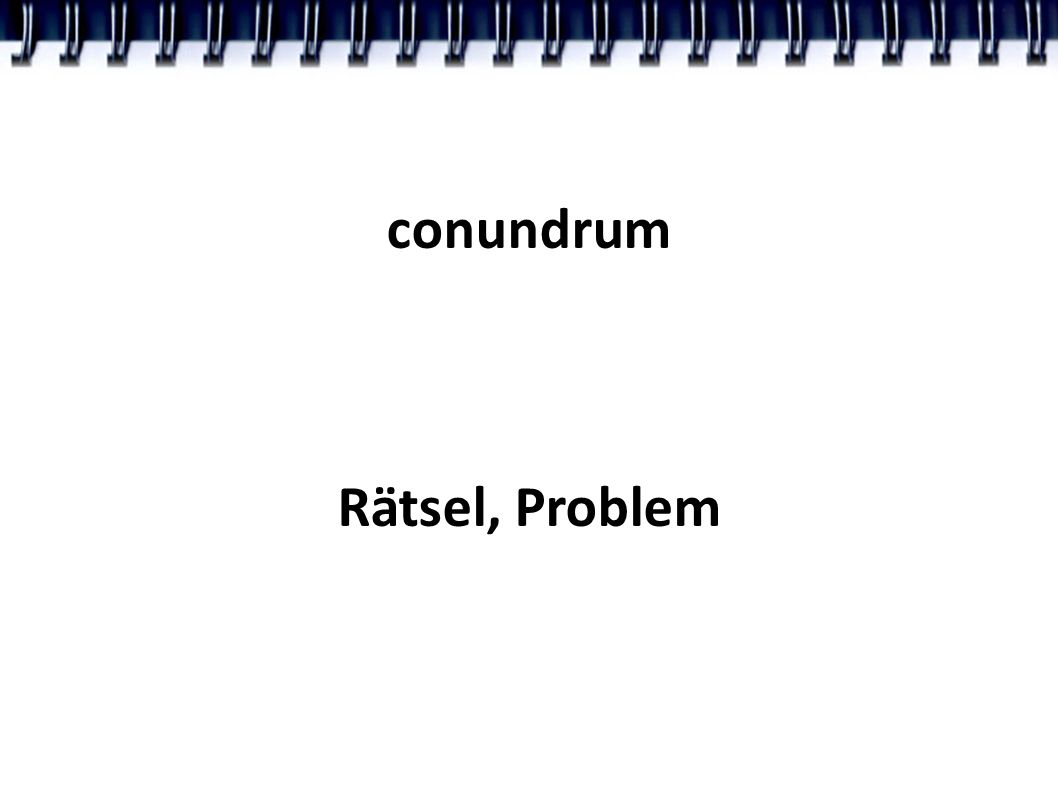 conundrum Rätsel, Problem
