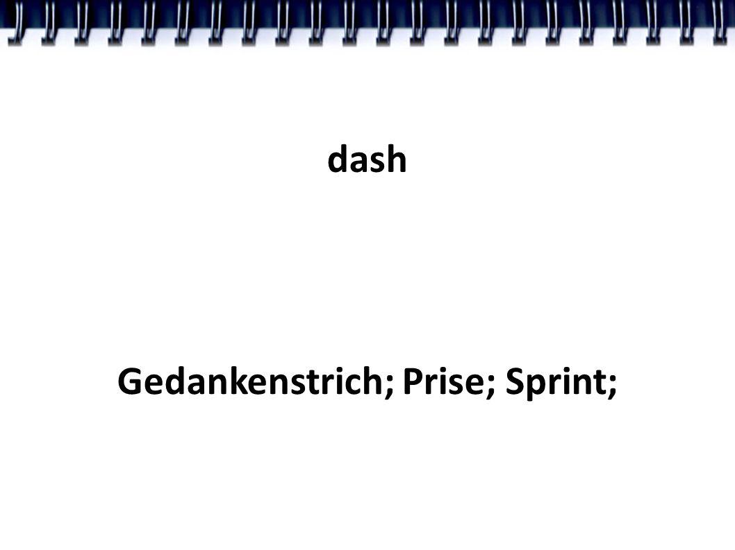 dash Gedankenstrich; Prise; Sprint;
