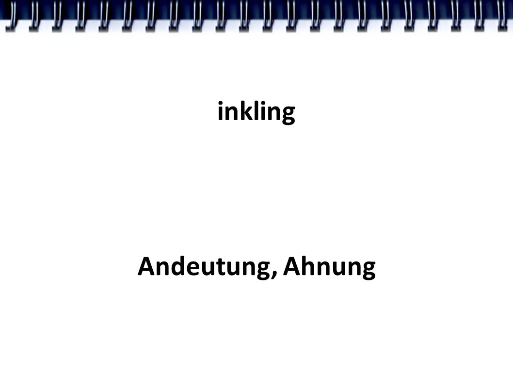inkling Andeutung, Ahnung