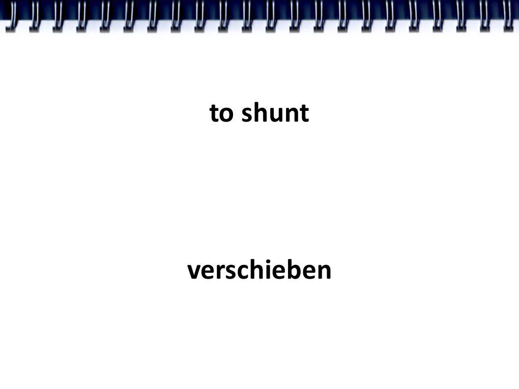 to shunt verschieben