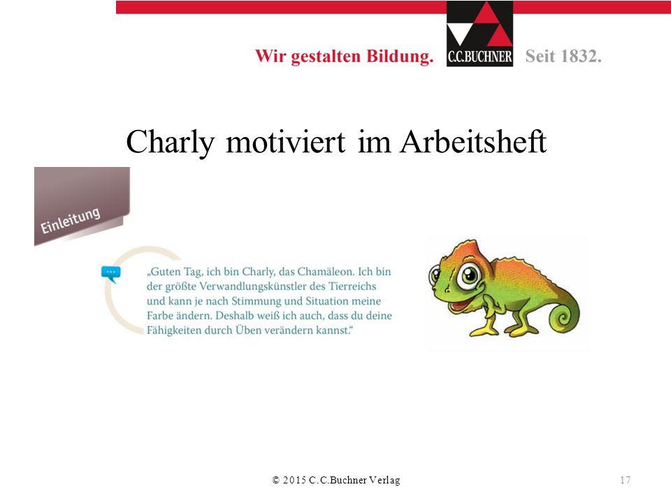 Charly motiviert im Arbeitsheft S. 4 © 2015 C.C.Buchner Verlag 17