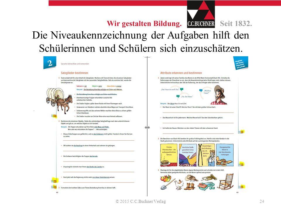 Die Niveaukennzeichnung der Aufgaben hilft den Schülerinnen und Schülern sich einzuschätzen. © 2015 C.C.Buchner Verlag24