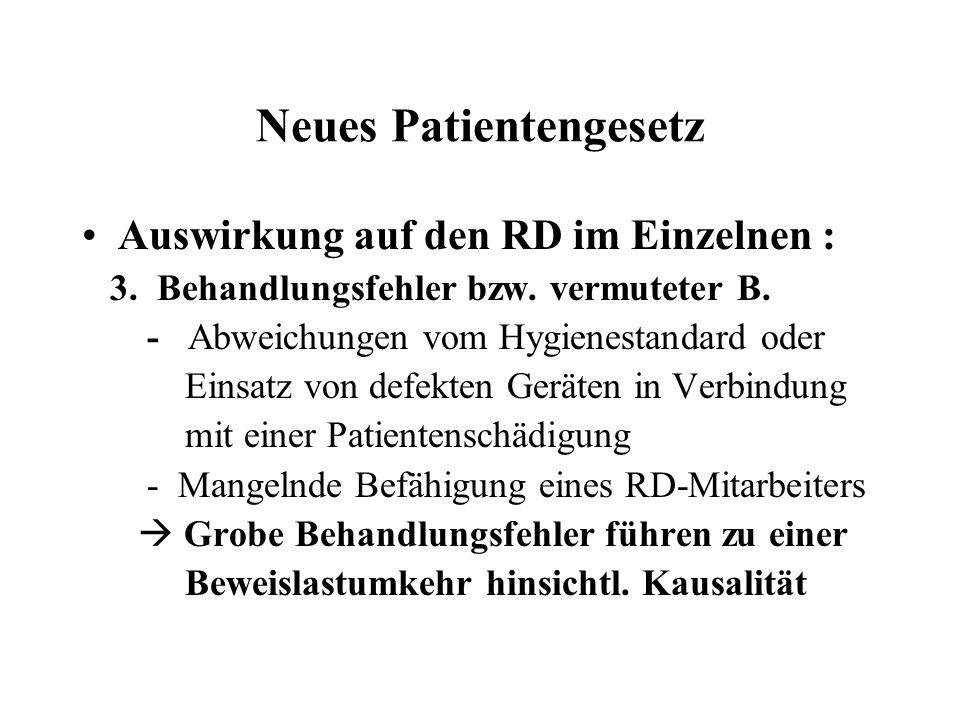 Neues Patientengesetz Auswirkung auf den RD im Einzelnen : 3. Behandlungsfehler bzw. vermuteter B. - Abweichungen vom Hygienestandard oder Einsatz von