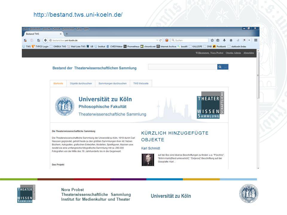 Nora Probst Theaterwissenschaftliche Sammlung Institut für Medienkultur und Theater http://bestand.tws.uni-koeln.de/