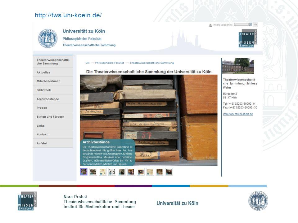 Nora Probst Theaterwissenschaftliche Sammlung Institut für Medienkultur und Theater http://tws.uni-koeln.de/