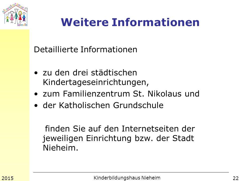 Weitere Informationen Detaillierte Informationen zu den drei städtischen Kindertageseinrichtungen, zum Familienzentrum St.