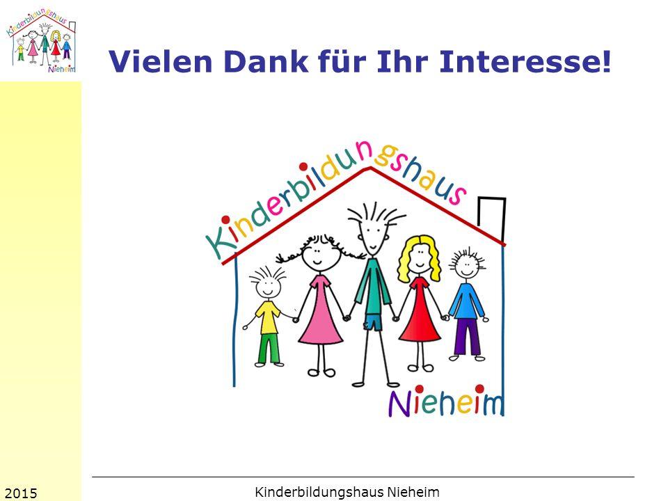 Vielen Dank für Ihr Interesse! 2015 Kinderbildungshaus Nieheim