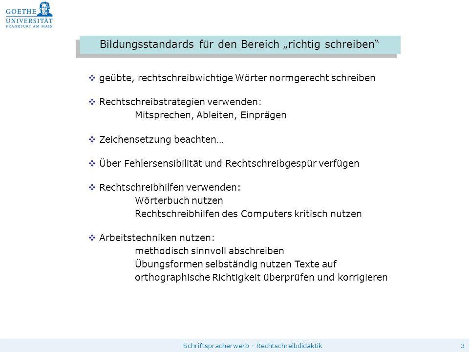 """3Schriftspracherwerb - Rechtschreibdidaktik Bildungsstandards für den Bereich """"richtig schreiben""""  geübte, rechtschreibwichtige Wörter normgerecht sc"""