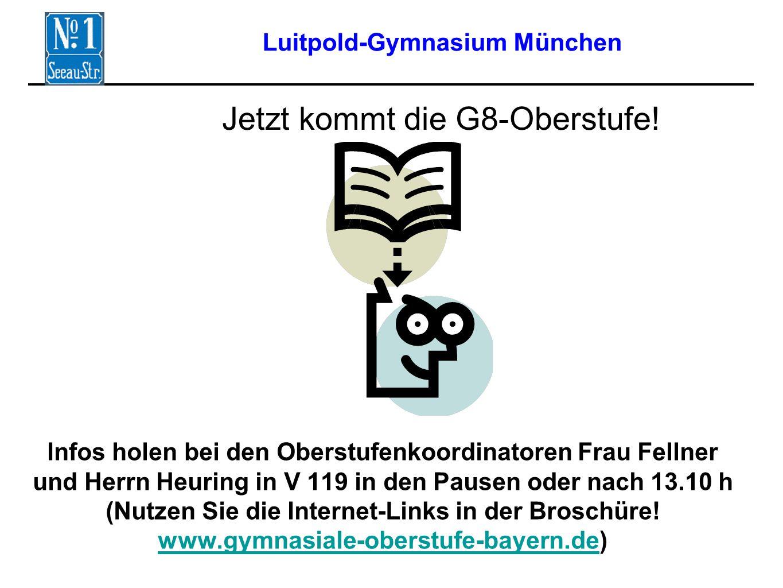Luitpold-Gymnasium München Jetzt kommt die G8-Oberstufe.