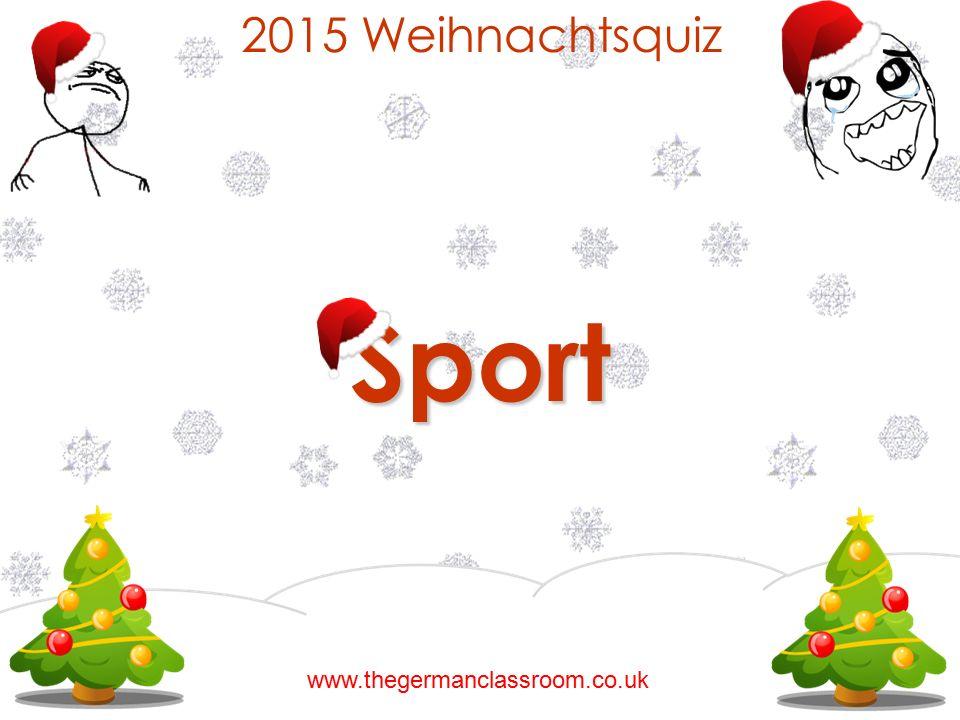 2015 WeihnachtsquizSport www.thegermanclassroom.co.uk