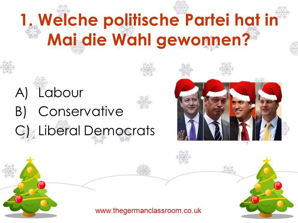 A)Labour B)Conservative C)Liberal Democrats 1. Welche politische Partei hat in Mai die Wahl gewonnen? www.thegermanclassroom.co.uk