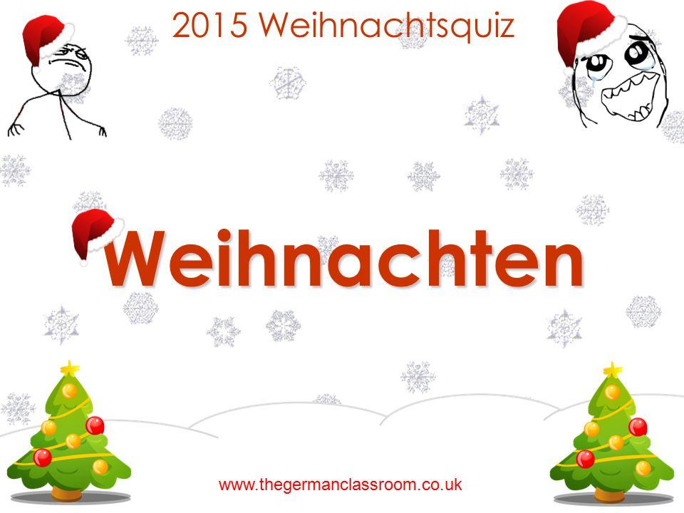 2015 WeihnachtsquizWeihnachten www.thegermanclassroom.co.uk