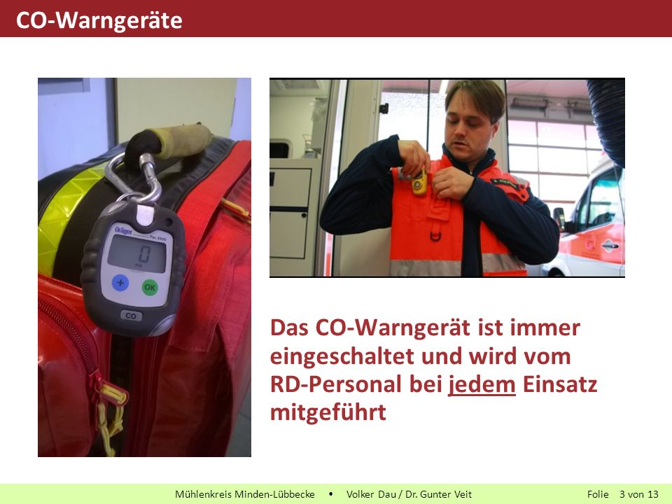 Folie von13 Mühlenkreis Minden-Lübbecke  Volker Dau / Dr. Gunter Veit 3 CO-Warngeräte Das CO-Warngerät ist immer eingeschaltet und wird vom RD-Person