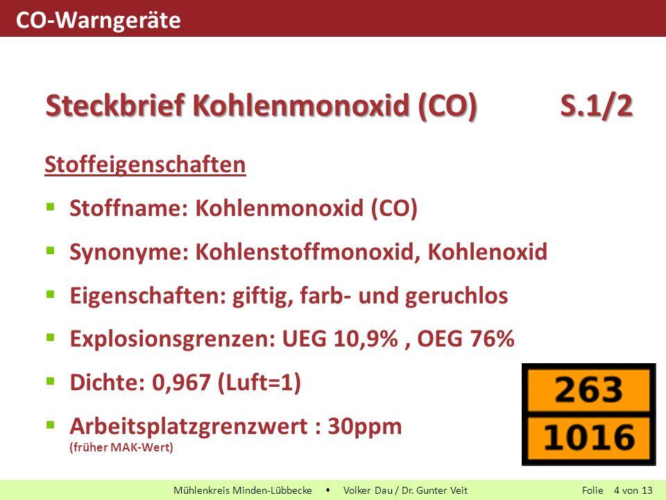 Folie von13 Mühlenkreis Minden-Lübbecke  Volker Dau / Dr. Gunter Veit 4 Stoffeigenschaften  Stoffname: Kohlenmonoxid (CO)  Synonyme: Kohlenstoffmon