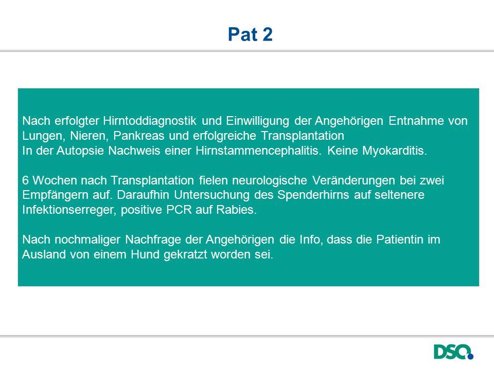 Nach erfolgter Hirntoddiagnostik und Einwilligung der Angehörigen Entnahme von Lungen, Nieren, Pankreas und erfolgreiche Transplantation In der Autops