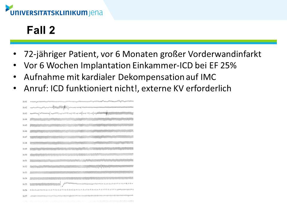 Fall 6 -73-jähriger Patient -Übernahme aus auswärtigem KH wegen rezidivierender ICD-Schocks -Ischämische Kardiomyopathie, Z.n.