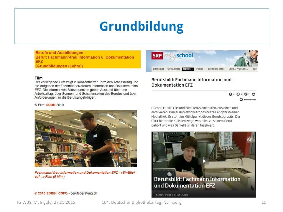 IG WBS, M. Ingold, 27.05.2015104. Deutscher Bibliothekartag, Nürnberg10 Grundbildung
