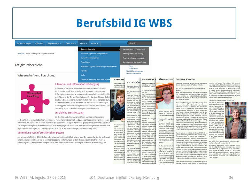 IG WBS, M. Ingold, 27.05.2015104. Deutscher Bibliothekartag, Nürnberg36 Berufsbild IG WBS
