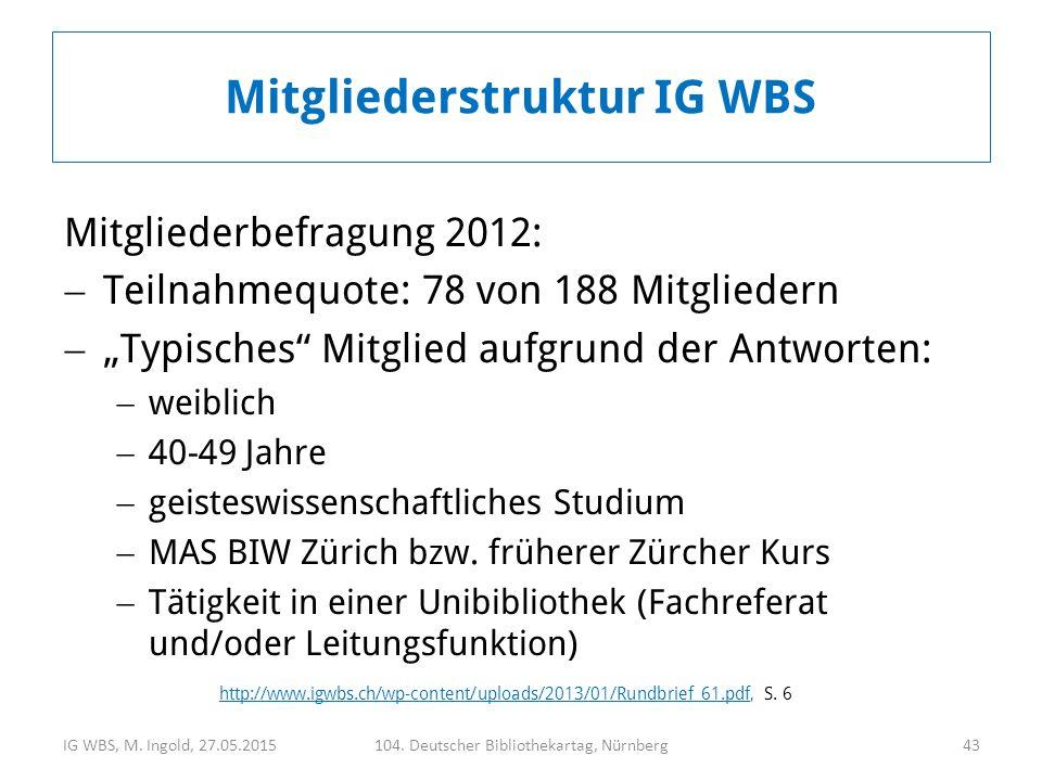 """Mitgliederbefragung 2012:  Teilnahmequote: 78 von 188 Mitgliedern  """"Typisches Mitglied aufgrund der Antworten:  weiblich  40-49 Jahre  geisteswissenschaftliches Studium  MAS BIW Zürich bzw."""