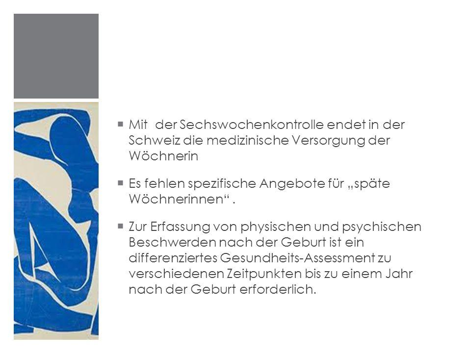 """ Mit der Sechswochenkontrolle endet in der Schweiz die medizinische Versorgung der Wöchnerin  Es fehlen spezifische Angebote für """"späte Wöchnerinnen"""