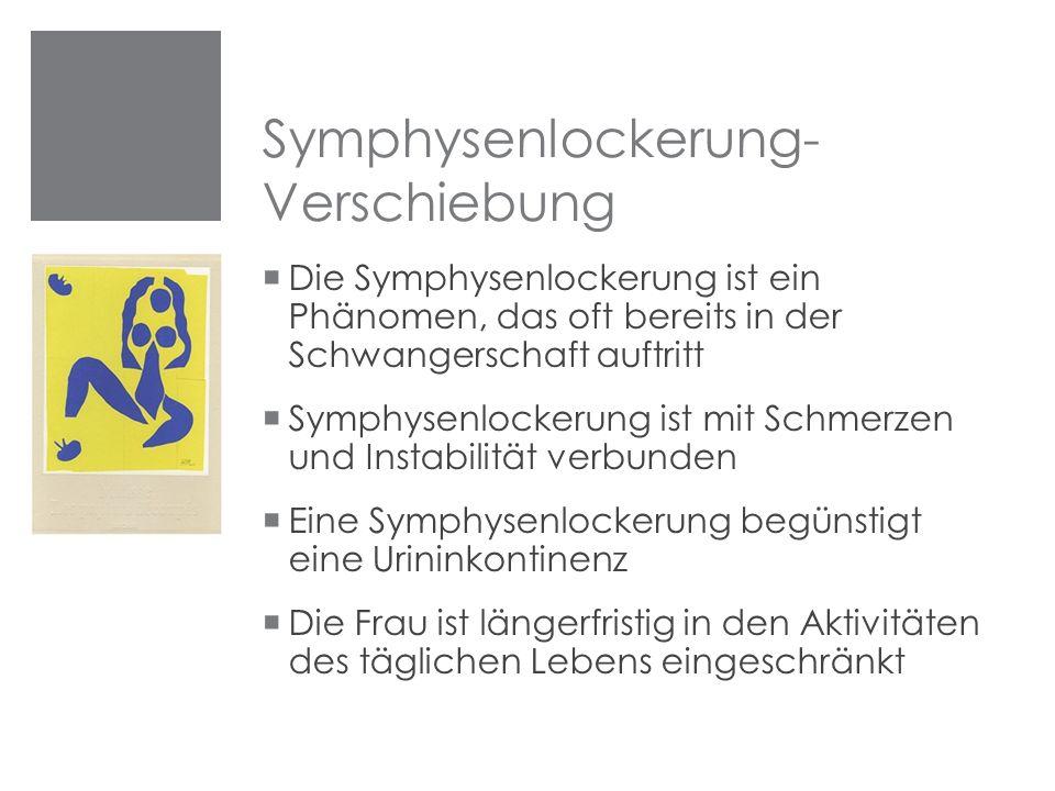 Symphysenlockerung- Verschiebung  Die Symphysenlockerung ist ein Phänomen, das oft bereits in der Schwangerschaft auftritt  Symphysenlockerung ist m